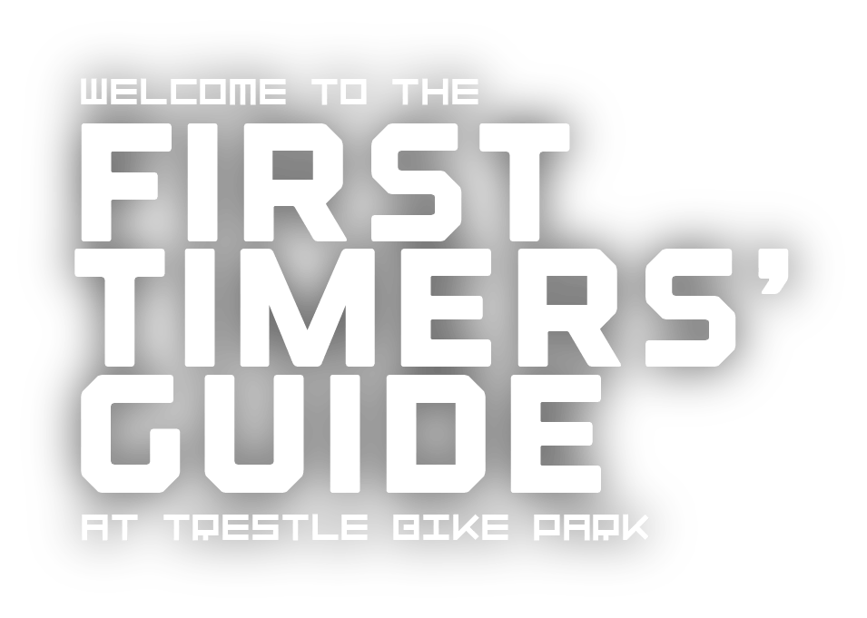 welcome to the first timers guide at trestle bike park